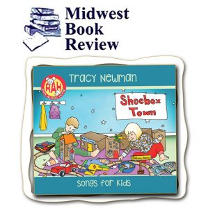 Midwest Book Review says Kid's CD Shoebox Town is great for families, libraries, and schools.